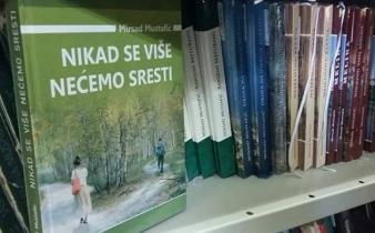 """Najava promocije romana autora Mirsada Mustafića, """"Nikad se više nećemo sresti"""""""