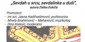 """Promocija knjige """"Sevdah u srcu, sevdalinka u duši"""" autora Zlatka Dukića"""