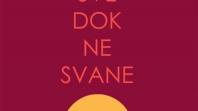 """Roman """"Sve dok ne svane"""" najtraženija knjiga u online knjižari Knjiga.ba"""