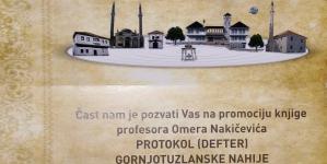 """Najava promocije knjige: """"Protokol (Defter) Gornjetuzlanske nahije 1873 – 1876."""" prof. dr. Omera Nakičevića u Gornjoj Tuzli"""