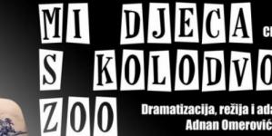 Predstava 'Mi djeca s kolodvora Zoo' večeras na repertoaru Narodnog pozorišta Tuzla