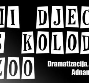 Predstava 'Mi djeca s kolodvora Zoo' na repertoaru Narodnog pozorišta Tuzla