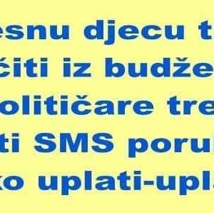 """Peticija: """"Djecu treba liječiti iz budžeta, a političare plaćati SMS porukama"""