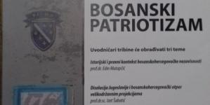 """Javna tribina pod nazivom """"Bosanski patriotizam"""""""