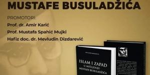"""Najava promocije knjige """"Islam i Zapad u mišljenju Mustafe Busuladžića"""""""
