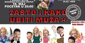 """Hit predstava """"Zašto i kako ubiti muža"""" 18.maja u Tuzli"""