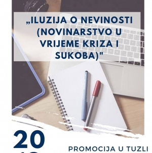 """Promocija knjige """"Iluzija o nevinosti Novinarstvo u vrijeme kriza i sukoba"""""""