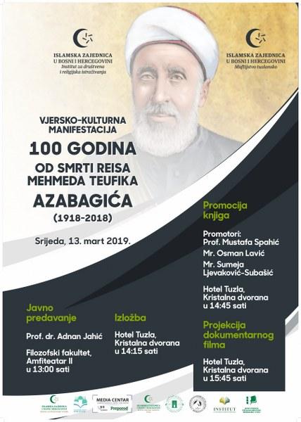 """Vjersko-kulturna  manifestacija """"100 godina od smrti reisa Mehmeda Teufika Azabagića  (1918-2018)"""""""