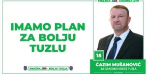 Ćazim Mušanović, kandidat SDA Tuzla za Gradsko vijeće: Imamo Plan za bolju Tuzlu!