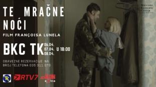"""BKC TK organizuje trodnevne projekcije dugometražnog filma """"Te mračne noći"""""""